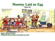 Mummy Laid an Egg Mummy Laid an Egg