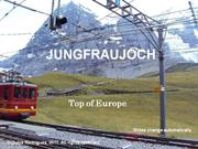 Jungfraujoch, Top of Europe (Switzerland)