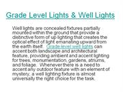 Grade Level Lights n Well Lights