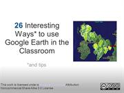 26 Interesting Ways and Tips to Use Google Earth in the Classroom