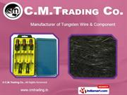 Tungsten Products By C.M.Trading Co. New Delhi