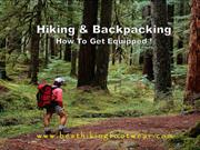 Hiking and Backpacking - How To Get Equipped