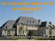 Do you want to be a millionaire/