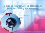 Stubborn Belly Fat Quickly and Healthily!