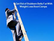 Stubborn Belly Fat With Weight Loss Boot Camps