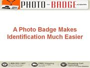 A Photo Badge Makes Identification Much Easier