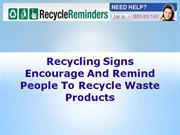 Recycling Signs Encourage And Remind People To Recycle Waste Products