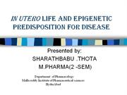IN UTERO LIFE AND EPIGENETIC PREDISPOSITION FOR DISEASE