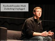 Facebook Founder: Mark Zuckerberg Unplugged