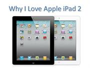 Why I Love Apple iPad 2