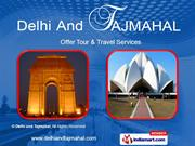 Delhi And Agra Tour By Delhi And Tajmahal New Delhi