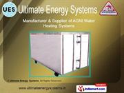 Agni Water Heating System. By Ultimate Energy Systems Bengaluru