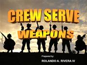 Crew Serve Weapons