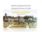 GOLDEN JUBILEE OF THE NORTHERN REGIONAL CENTRE OF ZOOLOGICAL SURVEY OF