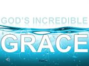 Sermon 2011-09-18-Gods Incredible Grace - Part 2-Ron Burgio
