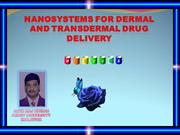Nanosystems for Dermal and Transdermal Drug Delivery