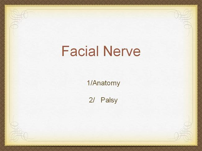 Facial Nerve Ppt Javed Shah Frcs Bannu Medical College Authorstream