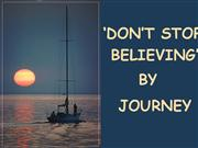 'Don't Stop Believing' - Journey