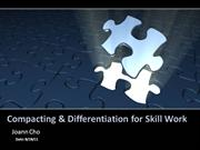 compacting & differentiation for skill work