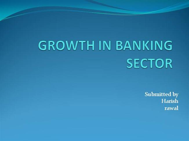 44770715-Growth-In-Banking-Sector-Ppt |authorSTREAM