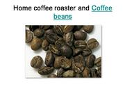 Home coffee roaster and green coffee