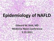 NC2011-09 Epidemiology of NAFLD - Dr. Holt