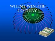 When I win the Lottery1