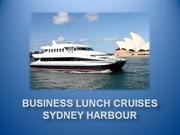 Business Lunch Cruises Sydney Harbour