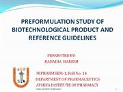 PREFMULATION STUDY OF BIOTECHNOLOGICAL PRODUCT AND REFERENCE GUIDELINE