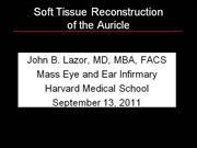 Sept 2011 Auricular Soft Tissue ReconstructionYOUTUBE