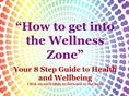 How to get into the Wellness Zone