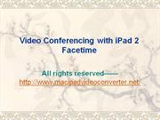 Video Conferencing with iPad 2 Facetime
