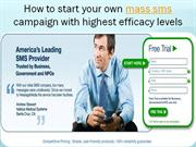 How to start your own mass sms campaign with highest efficacy levels-