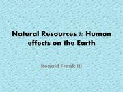 Natural Resources & Humans Effect on Earth