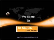12 month Cash Loans- 1 Year Loans- 12 Month Loans No Credit Check