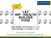 L&T MIP - Wealth Builder Fund - NFO