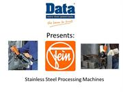 Fein stainless steel processing machines