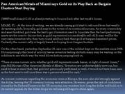 pan american metals of miami says gold on its way back as bargain hunt