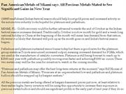 pan american metals of miami says all precious metals slated to see si