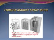 FOREIGN MARKET ENTRY MODE