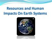 Resources_and_Human_Impacts_On_Earth_Systems[1]