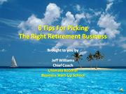 6 Tips for Picking the Right Retirement Business