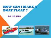 How can I make a boat float