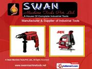 Power Tools And Accessories by Swan Machine Tools Pvt. Ltd. Ahmedabad