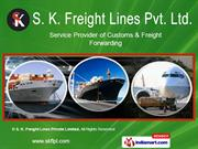 Customs And Freight Forwarding by S. K. Freight Lines Private Limited
