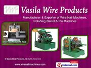 wire nail machine by vasila wire products rajkot
