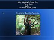 why should we power our planet earth with sun-water-wind quickly