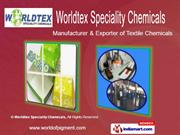 Textile Chemicals by Worldtex Speciality Chemicals Ahmedabad