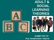 ADULT & SOCIAL LEARNING THEORIES