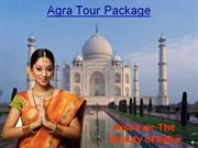 Agra Tour package Visit Taj Mahal Enjoy Attractions In Agra